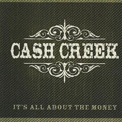 It's All About the Money de Cash Creek