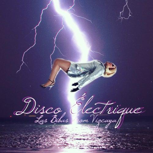 Disco Électrique (Remixes) von Las Bibas From Vizcaya