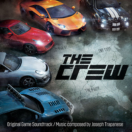 The Crew (Original Game Soundtrack) by Joseph Trapanese