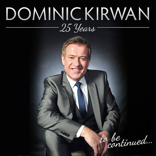 25 Years - to be continued de Dominic Kirwan