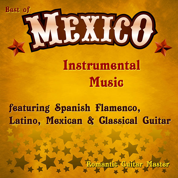 mexican celebration by romantic guitar master. Black Bedroom Furniture Sets. Home Design Ideas