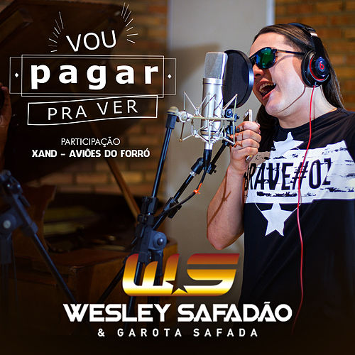 Vou Pagar Pra Ver - Single de Wesley Safadão