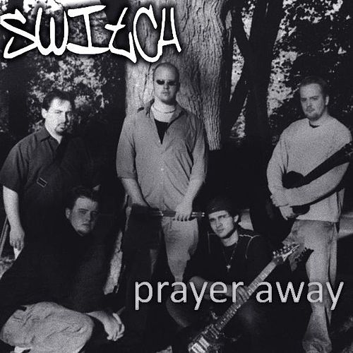 Prayer Away by Switch