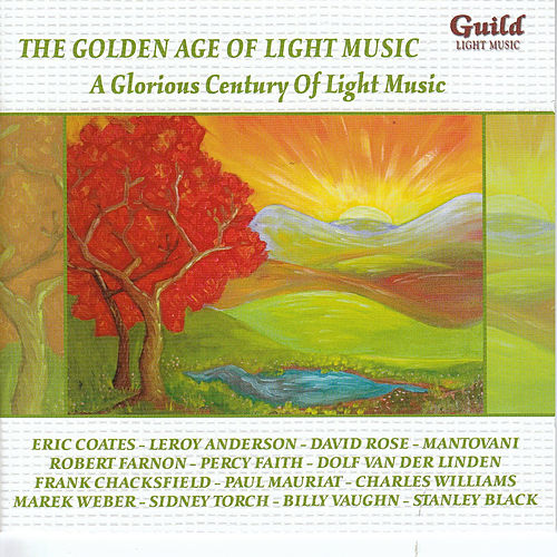 The Golden Age of Light Music: A Glorious Century of Light Music by Various Artists