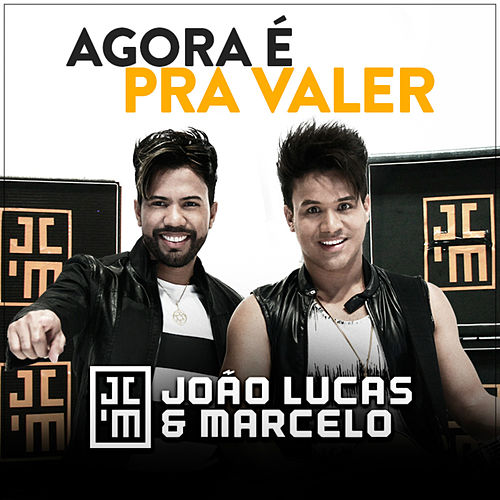 Agora É Pra Valer - Single de João Lucas & Marcelo