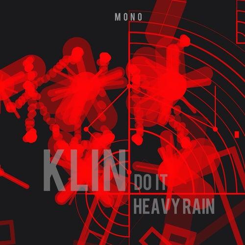 Do It/Heavy Rain von Klin