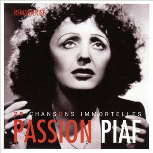 Passion piaf : 25 chansons immortelles (Remasterisé) de Edith Piaf
