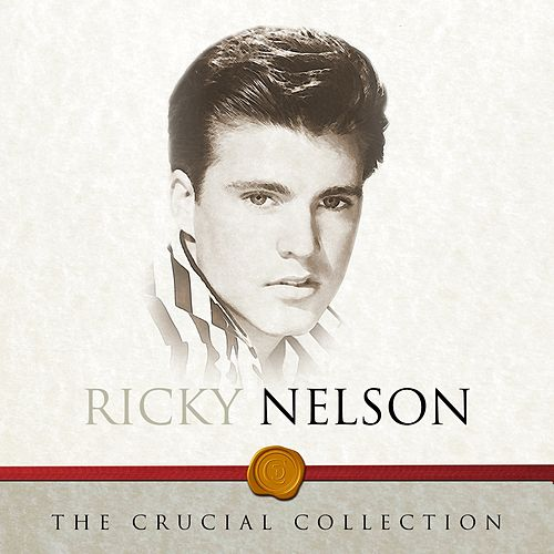 The Crucial Collection by Rick Nelson