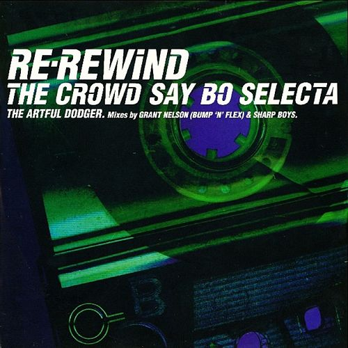 Re-Rewind (The Crowd Say Bo Selecta) van Artful Dodger