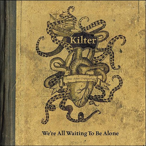 We're All Waiting to Be Alone by Kilter
