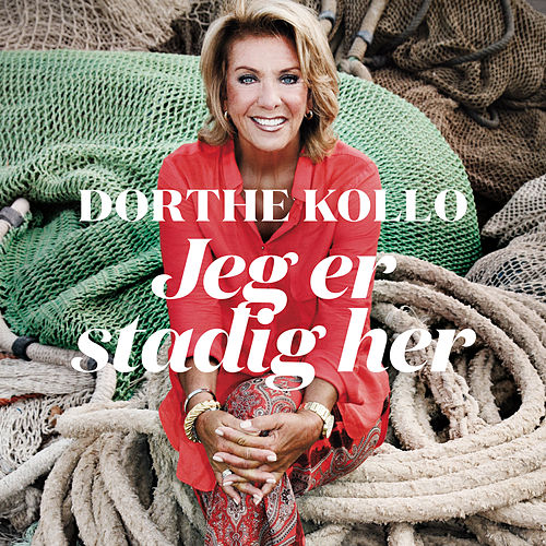 Jeg Er Stadig Her by Dorthe Kollo
