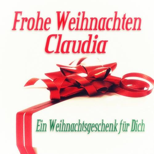 Frohe Weihnachten Claudia - Ein Weihnachtsgeschenk für Dich de Various Artists