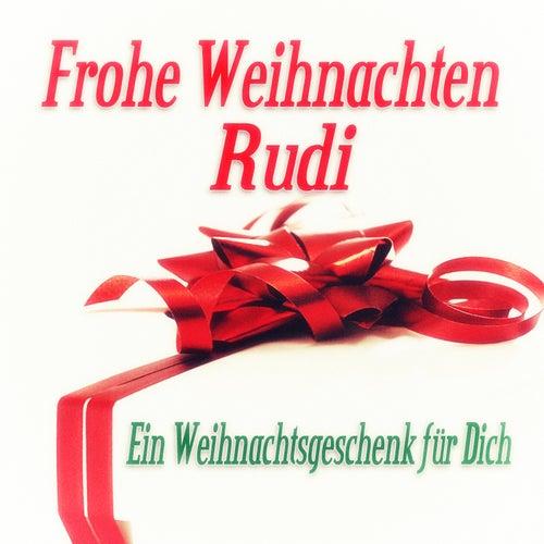 Frohe Weihnachten Rudi - Ein Weihnachtsgeschenk für Dich de Various Artists