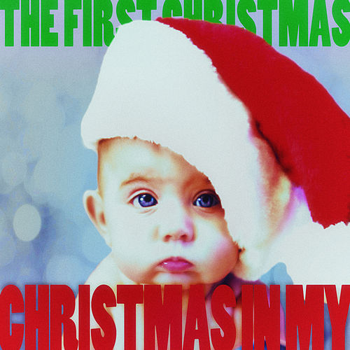 Christmas in My - The First Christmas! de Various Artists