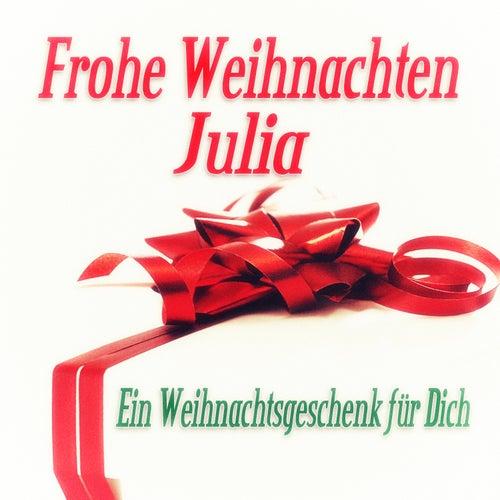 Frohe Weihnachten Julia - Ein Weihnachtsgeschenk für Dich de Various Artists