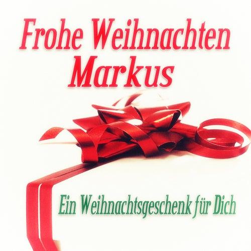 Frohe Weihnachten Markus - Ein Weihnachtsgeschenk für Dich de Various Artists