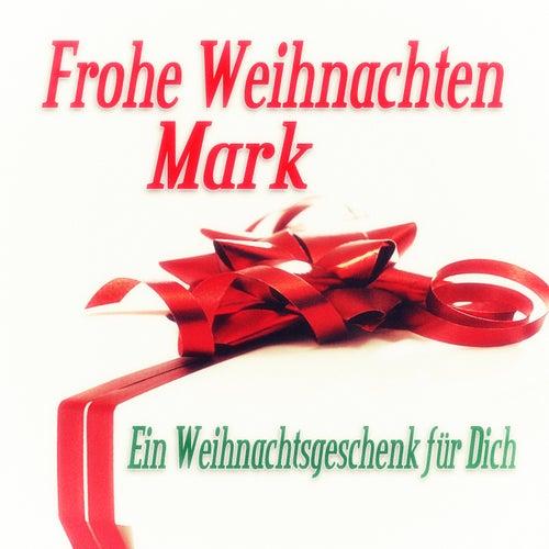 Frohe Weihnachten Mark - Ein Weihnachtsgeschenk für Dich de Various Artists
