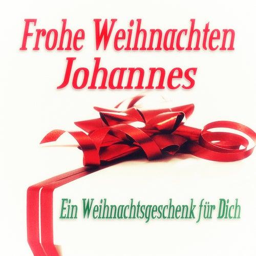 Frohe Weihnachten Johannes - Ein Weihnachtsgeschenk für Dich de Various Artists