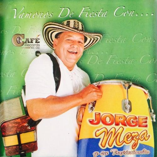 Vamonos de Fiesta Con.... by Jorge Meza Y Su Tropicolombia