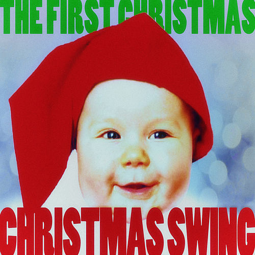 Christmas Swing - The First Christmas! de Various Artists
