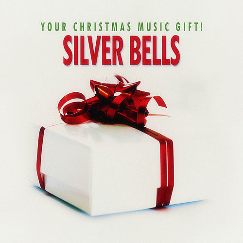 Silver Bells - Your Christmas Music Gift! de Various Artists