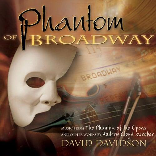 Phantom Of Broadway by David Davidson