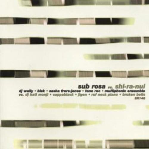 Sub Rosa Vs Shi-ra-nui de Various Artists