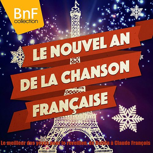 Le nouvel an de la chanson française (Le meilleur des yéyés pour le réveillon, de Dalida à Claude François) by Various Artists