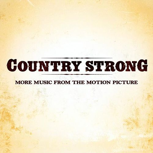 Country Strong (More Music from the Motion Picture) by Various Artists