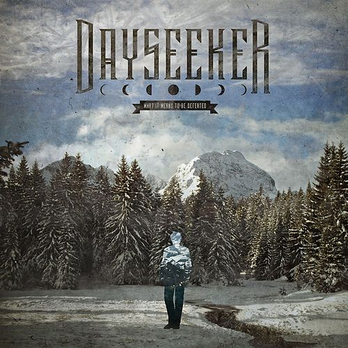 What It Means To Be Defeated (Deluxe Edition) by Dayseeker
