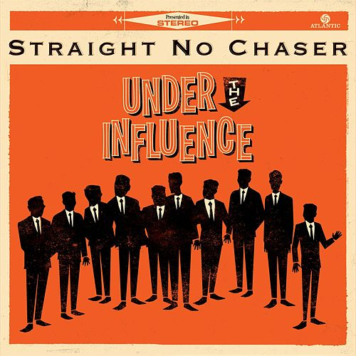 Under The Influence (Ultimate Edition) de Straight No Chaser