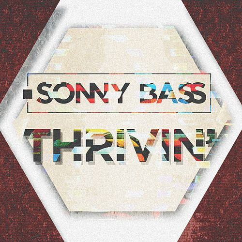 Thrivin' by Sonny Bass