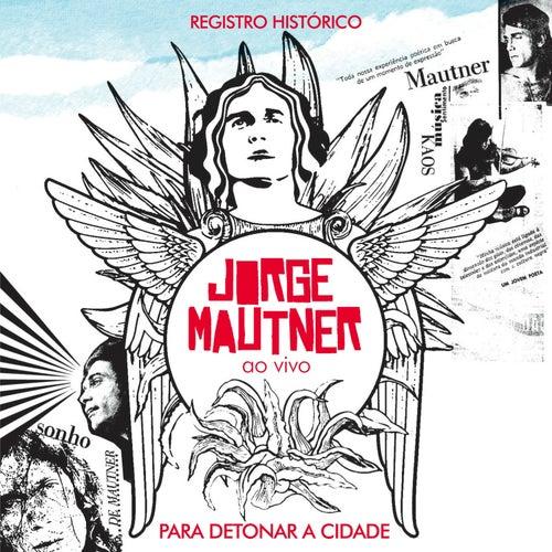 Jorge Mautner Ao Vivo (Para Detonar a Cidade) by Jorge Mautner
