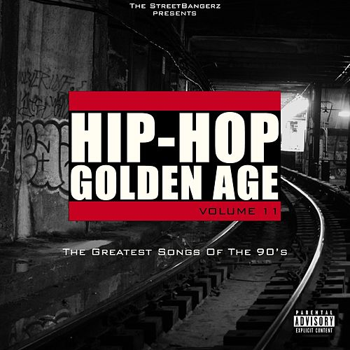 Hip-Hop Golden Age, Vol. 11 (The Greatest Songs of the 90's) de Various Artists