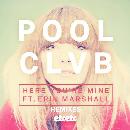 Here You're Mine (Remixes) fra Poolclvb