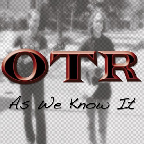 As We Know It by OTR