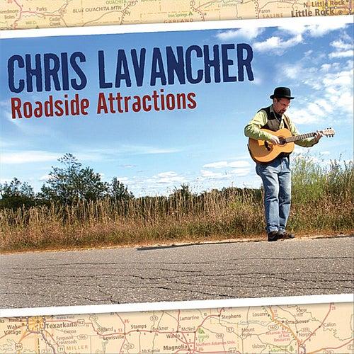Roadside Attractions de Chris Lavancher