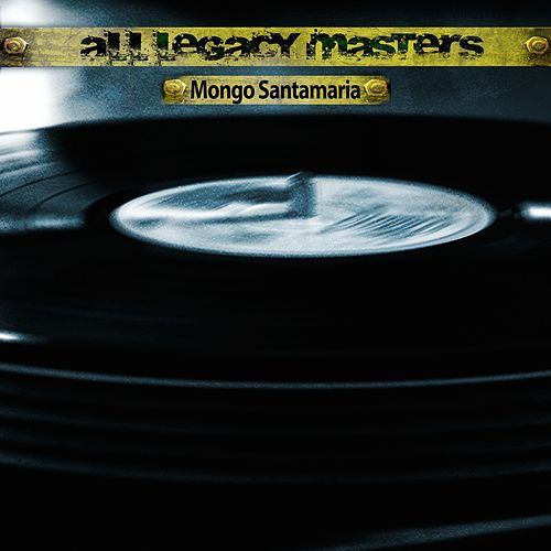 All Legacy Masters by Mongo Santamaria