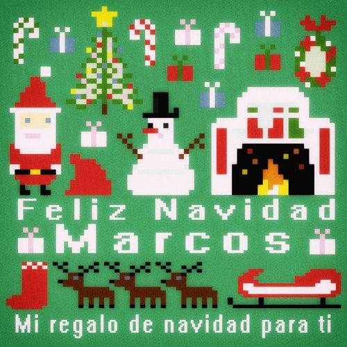 Feliz Navidad Marcos - Mi Regalo de Navidad para Ti de Various Artists