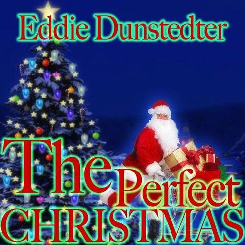 The Perfect Christmas de Eddie Dunstedter