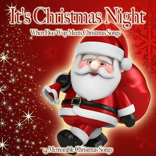 It's Christmas Night (When Doo Wop Meets Christmas Songs) by Various Artists
