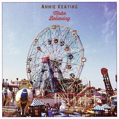 Make Believing von Annie Keating