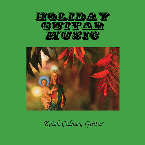 Holiday Guitar Music de Keith Calmes
