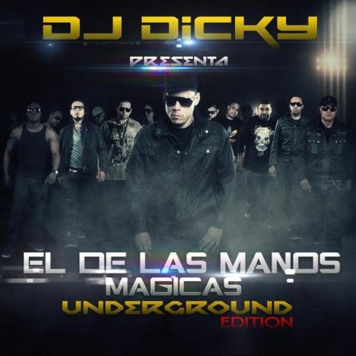 El De Las Manos Magicas Underground Edition de DJ Dicky