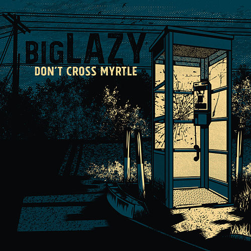 Don't Cross Myrtle by Big Lazy