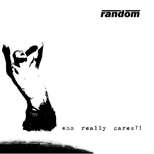 Who Really Cares? by Random