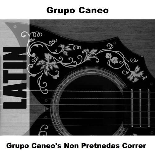 Grupo Caneo's Non Pretnedas Correr de Grupo Caneo