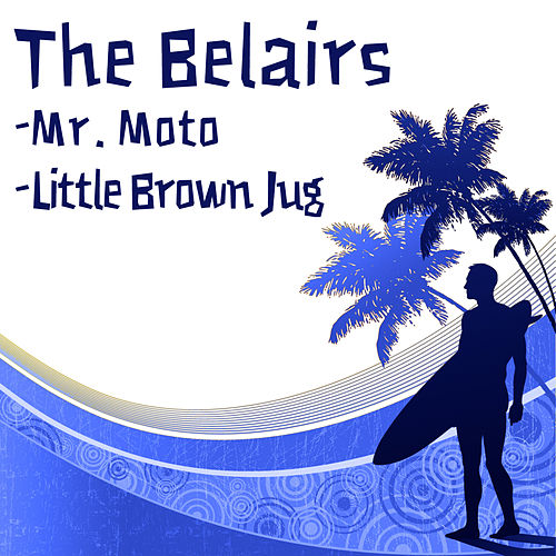 Mr. Moto b/w Little Brown Jug de The Bel-Airs