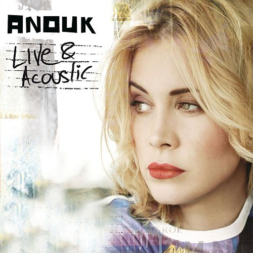 Live & Acoustic by Anouk