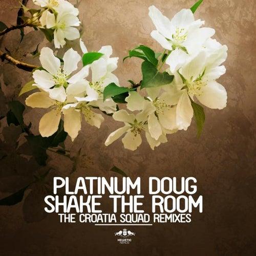 Shake the Room - The Croatia Squad Remixes von Platinum Doug